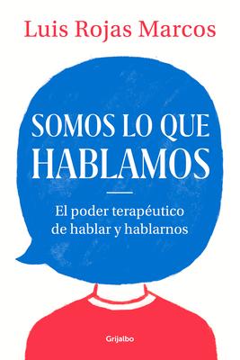Somos Lo Que Hablamos / We Are What We Say - Rojas Marcos, Luis