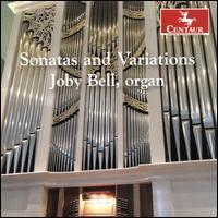 Sonatas and Variations - Joby Bell (organ)