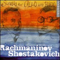 Sonatas for Cello & Piano by Rachmaninov & Shostakovich - Graeme McNaught (piano); Robert Irvine (cello)
