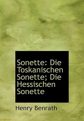 Sonette: Die Toskanischen Sonette; Die Hessischen Sonette - Benrath, Henry