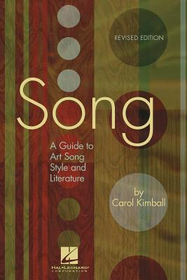 Song: A Guide to Art Song Style and Literature - Kimball, Carol