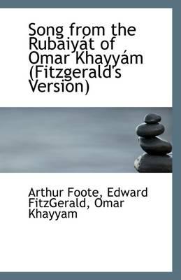 Song from the Rub Iy T of Omar Khayy M (Fitzgerald's Version) - Foote, Edward Fitzgerald Omar Khayyam