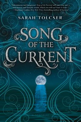 Song of the Current - Tolcser, Sarah