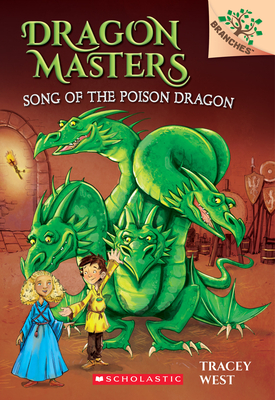 Song of the Poison Dragon: A Branches Book (Dragon Masters #5), 5 - West, Tracey