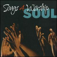 Songs 4 Worship: Soul - Various Artists