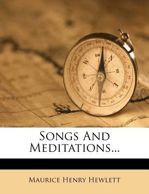 Songs and Meditations... - Hewlett, Maurice Henry