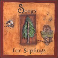 Songs for Saplings - Dana Dirksen