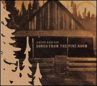 Songs from the Pine Room - Axton Kincaid