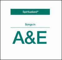 Songs in A&E - Spiritualized