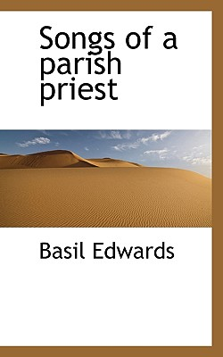 Songs of a Parish Priest - Edwards, Basil