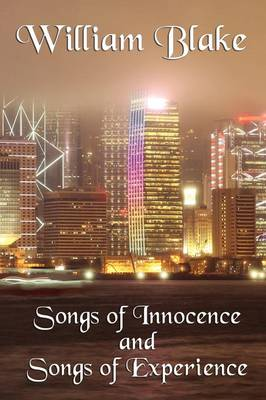 Songs of Innocence and Songs of Experience - Blake, William Jr