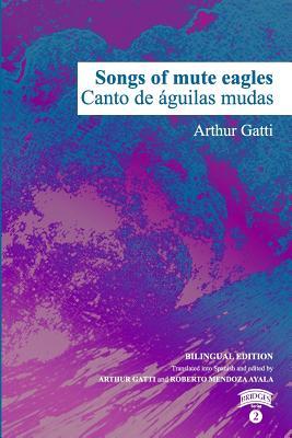Songs of Mute Eagles - Gatti, Art