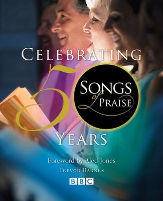 Songs of Praise: Celebrating 50 Years - Barnes, Trevor