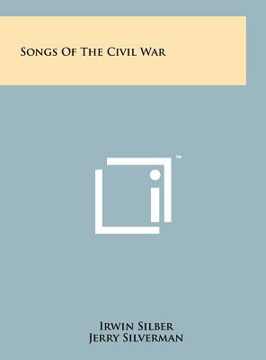 Songs of the Civil War - Silber, Irwin (Editor)
