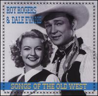 Songs of the Old West - Roy Rogers & Dale Evans