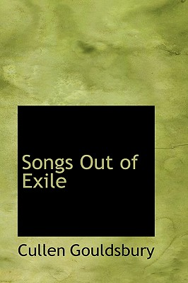 Songs Out of Exile - Gouldsbury, Cullen
