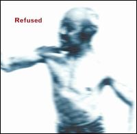 Songs to Fan the Flames of Discontent - Refused