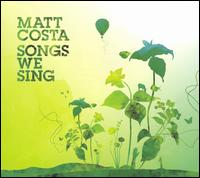 Songs We Sing - Matt Costa
