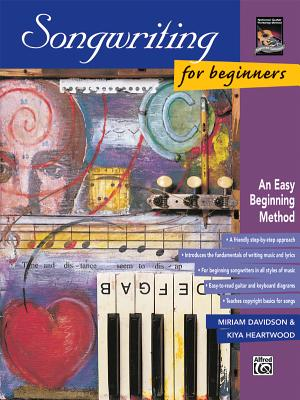 Songwriting for Beginners: An Easy Beginning Method - Davidson, John, and Heartwood, Kiya
