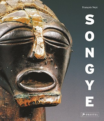 Songye: The Formidable Statuary of Central Africa - Neyt, Francois, O.S