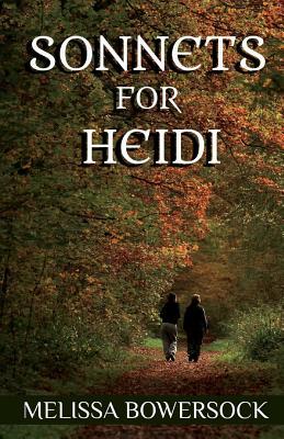 Sonnets for Heidi - Bowersock, Melissa