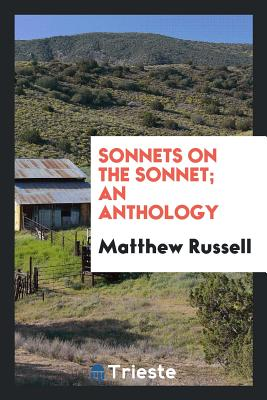 Sonnets on the Sonnet; An Anthology - Russell, Matthew