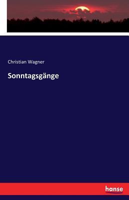 Sonntagsg?nge - Wagner, Christian, Dr.