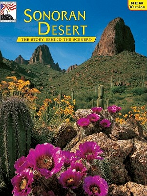 Sonoran Desert: The Story Behind the Scenery - Helms, Christopher L, and Dendooven, Gweneth Reed (Photographer)