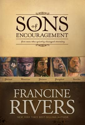 Sons of Encouragement: Five Men Who Quietly Changed Eternity - Rivers, Francine