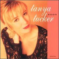 Soon - Tanya Tucker