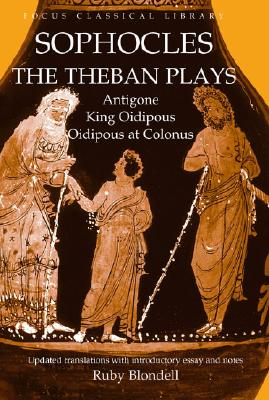theban plays essays One and edmund wilson's essay on the other, among the plays of sophocles   on the printed page and in the theater, as the more celebrated theban plays.