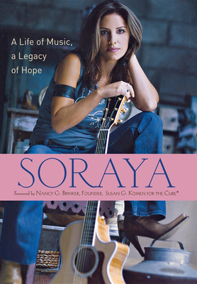 Soraya: A Life of Music, a Legacy of Hope - Soraya