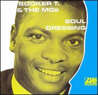 Soul Dressing - Booker T. & the MG's