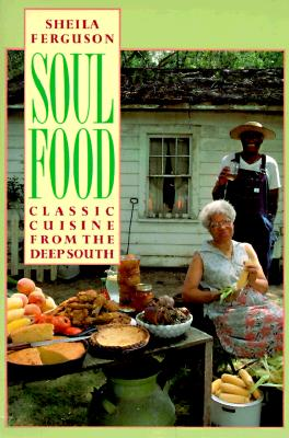 Soul Food: Classic Cuisine from the Deep South - Ferguson, Shelia