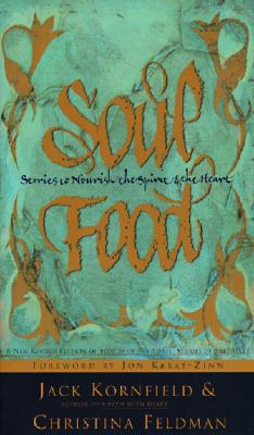 Soul Food: Stories to Nourish the Spirit and the Heart - Kornfield, Jack