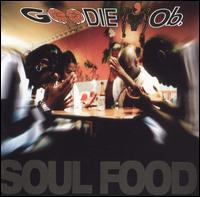 Soul Food - Goodie Mob