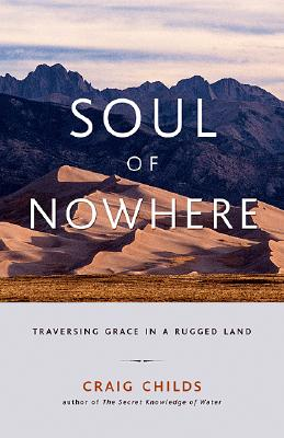 Soul of Nowhere: Traversing Grace in a Rugged Land - Childs, Craig