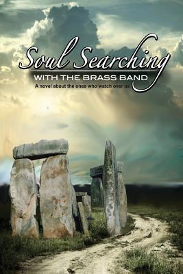 Soul Searching with the Brass Band: A Novel about the Ones Who Watch Over Us - Vicki, Renfro