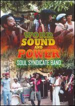 Soul Syndicate Band: Word, Sound and Power