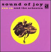 Sound of Joy - Sun Ra Arkestra