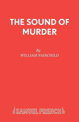 Sound of Murder: Play - Fairchild, William