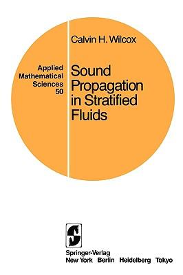 Sound Propagation in Stratified Fluids - Wilcox, Calvin H