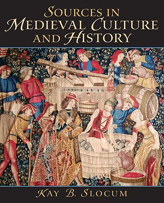 Sources in Medieval Culture and History - Slocum, Kay