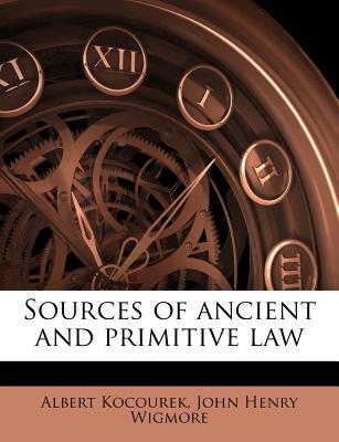 Sources of ancient and primitive law - Kocourek, Albert