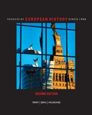 Sources of European History Since 1900 - Perry, Marvin, and Berg, Matthew, and Krukones, James