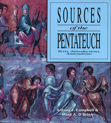 Sources of the Pentateuch - Campbell, Antony F, and O'Brien, Mark A