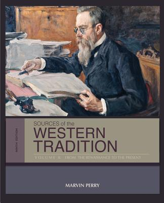 Sources of the Western Tradition Volume II: From the Renaissance to the Present - Perry, Marvin