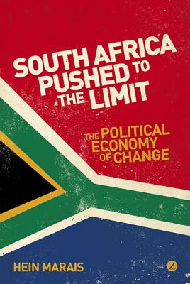 South Africa Pushed to the Limit: The Political Economy of Change - Marais, Hein
