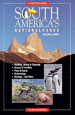 South America's National Parks: A Visitor's Guide - Leitch, Bill, and Leitch, William