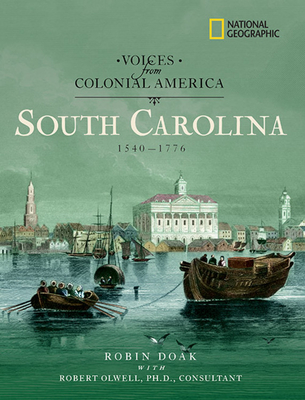 South Carolina 1540-1776 - Doak, Robin, and Olwell, Robert, Professor (Introduction by)